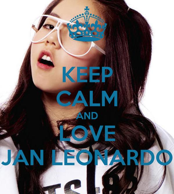 KEEP CALM AND LOVE JAN LEONARDO