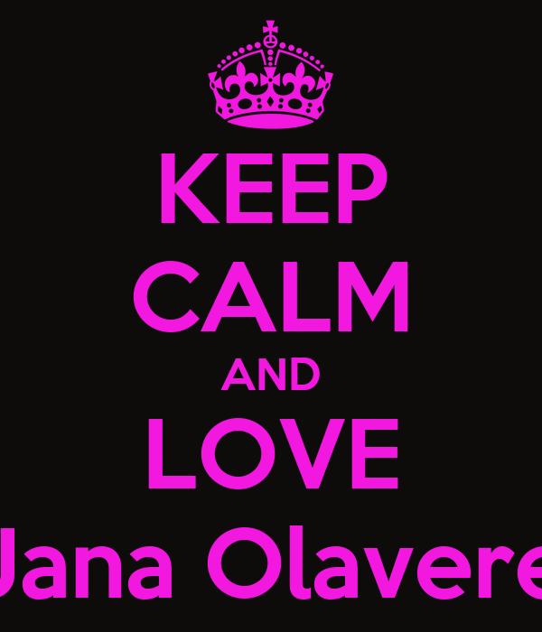 KEEP CALM AND LOVE Jana Olavere