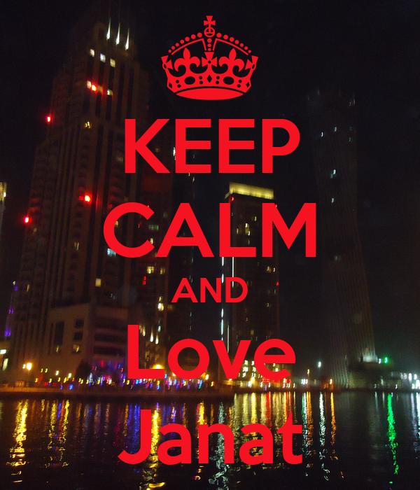 KEEP CALM AND Love Janat