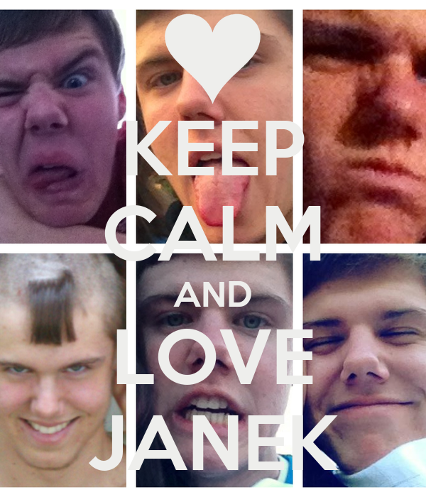 KEEP CALM AND LOVE JANEK