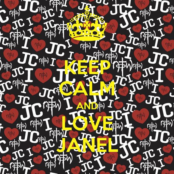 KEEP CALM AND LOVE JANEL