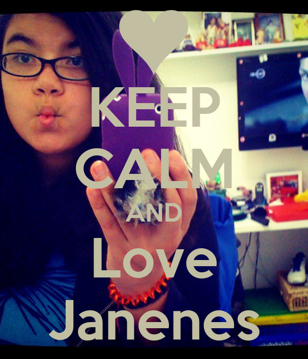 KEEP CALM AND Love Janenes