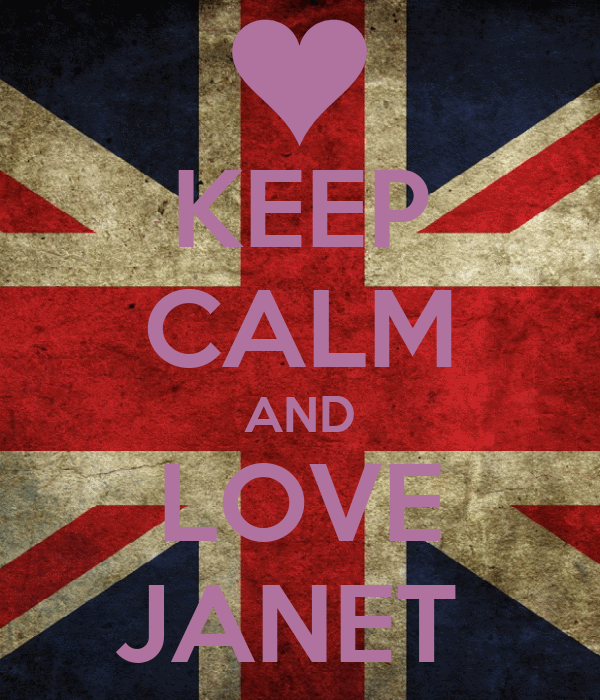 KEEP CALM AND LOVE JANET