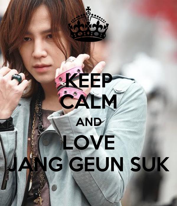 KEEP CALM AND LOVE JANG GEUN SUK