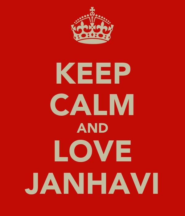 KEEP CALM AND LOVE JANHAVI