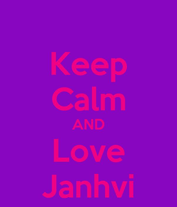 Keep Calm AND Love Janhvi