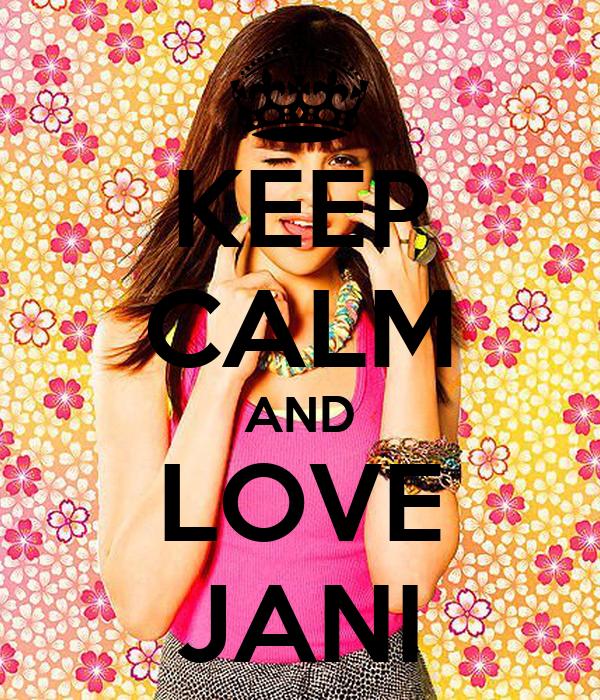 KEEP CALM AND LOVE JANI