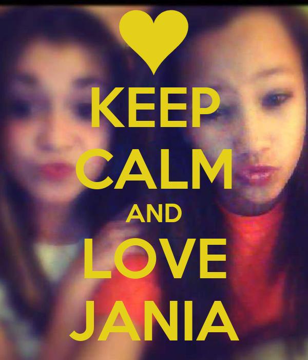 KEEP CALM AND LOVE JANIA