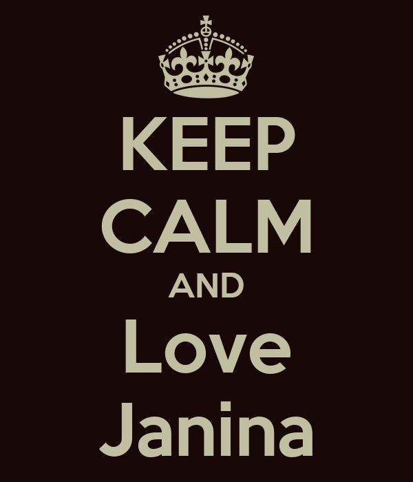 KEEP CALM AND Love Janina