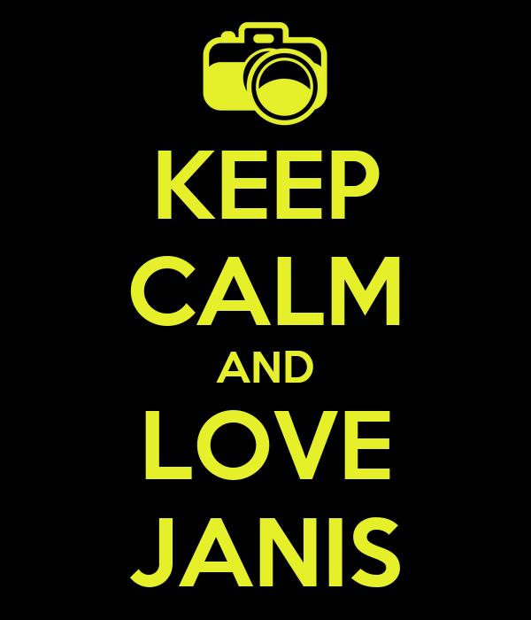 KEEP CALM AND LOVE JANIS