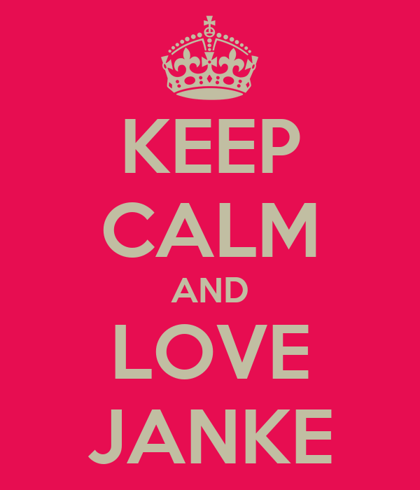 KEEP CALM AND LOVE JANKE