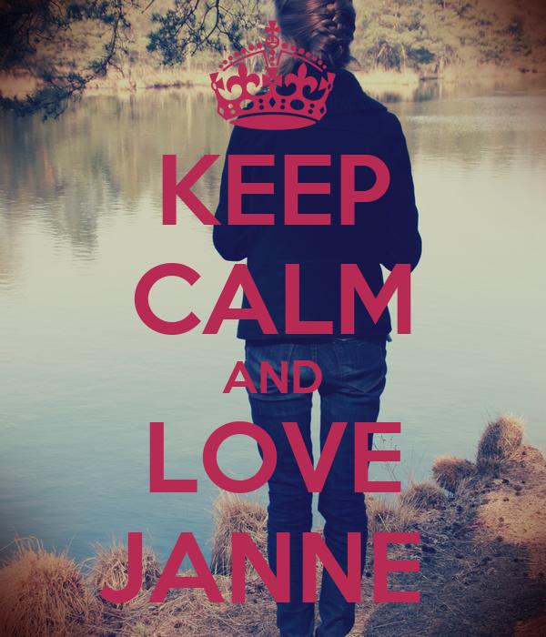 KEEP CALM AND LOVE JANNE