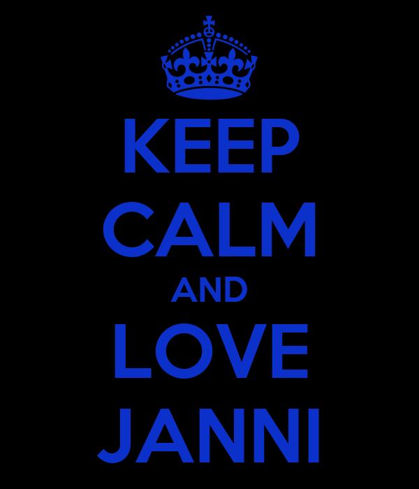 KEEP CALM AND LOVE JANNI