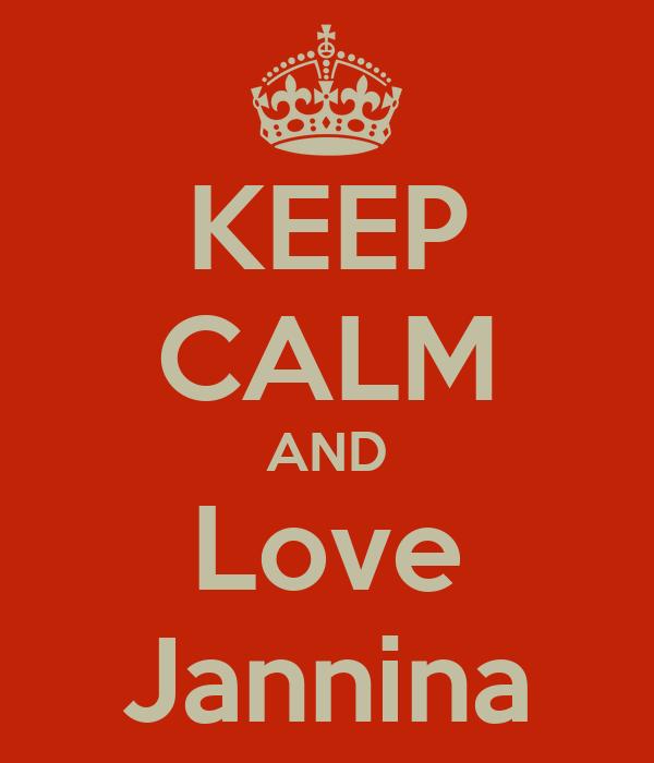 KEEP CALM AND Love Jannina