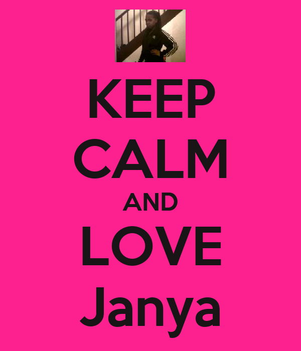 KEEP CALM AND LOVE Janya