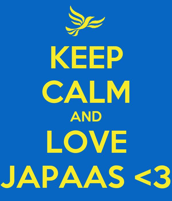 KEEP CALM AND LOVE JAPAAS <3