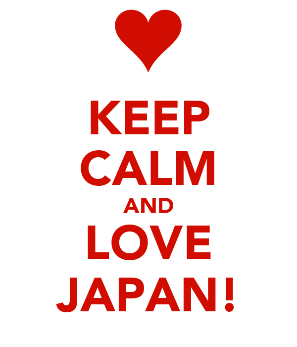 KEEP CALM AND LOVE JAPAN!