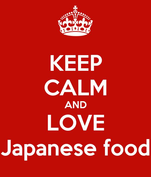 KEEP CALM AND LOVE Japanese food