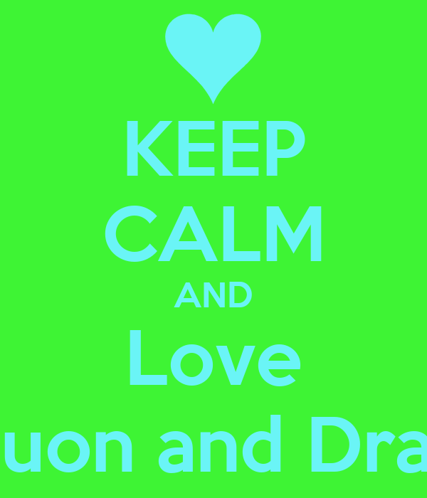KEEP CALM AND Love Jaquon and Drasia