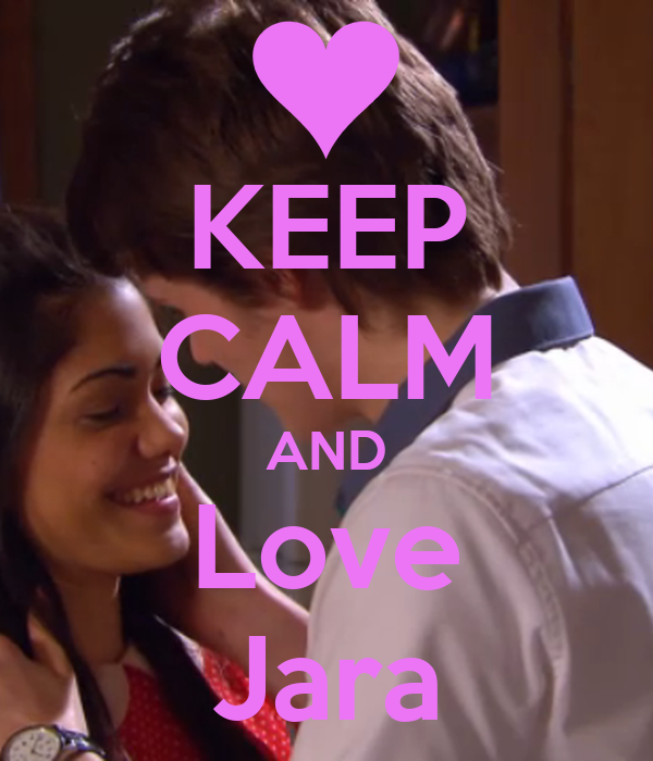 KEEP CALM AND Love Jara