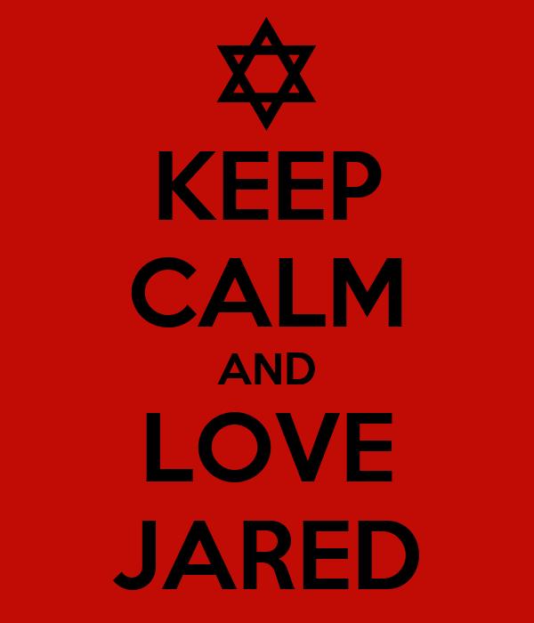 KEEP CALM AND LOVE JARED