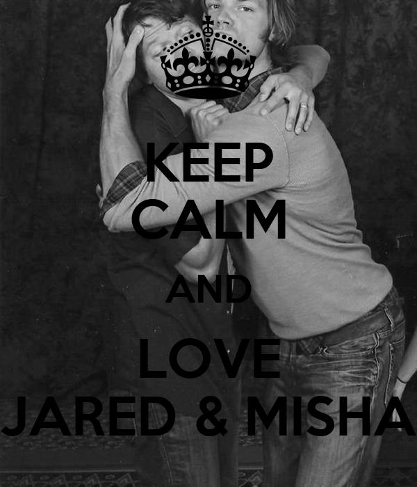 KEEP CALM AND LOVE JARED & MISHA