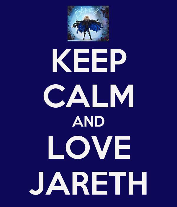KEEP CALM AND LOVE JARETH