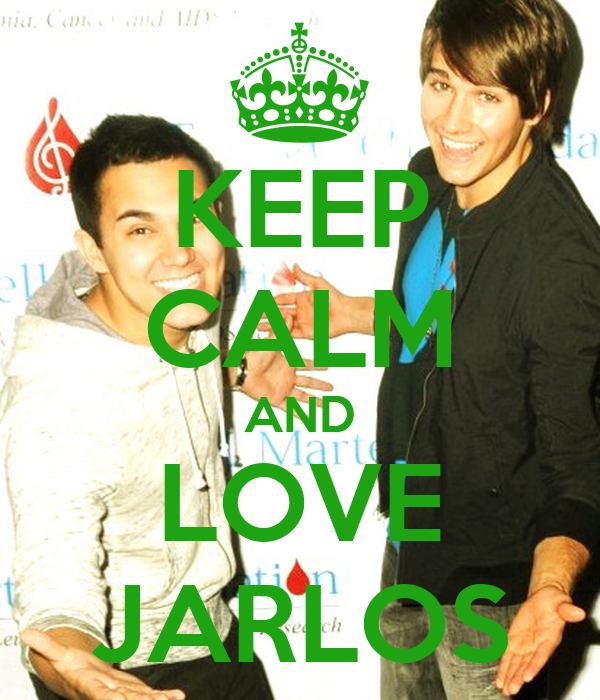 KEEP CALM AND LOVE JARLOS