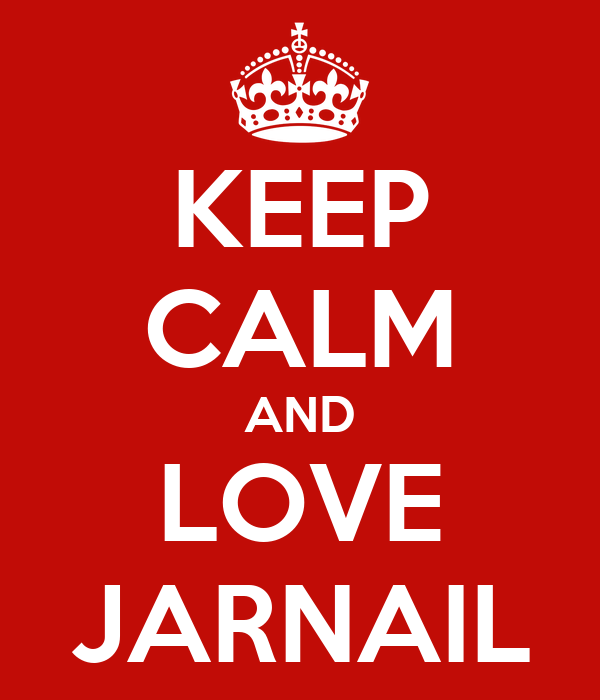 KEEP CALM AND LOVE JARNAIL