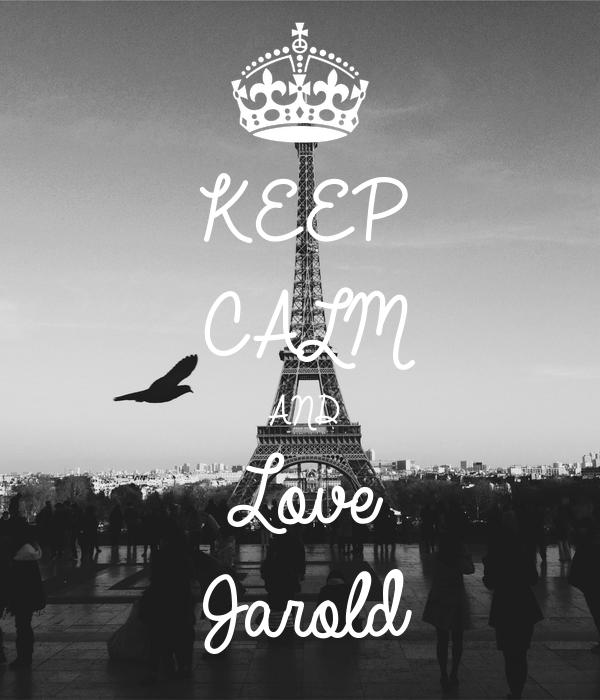KEEP CALM AND Love Jarold