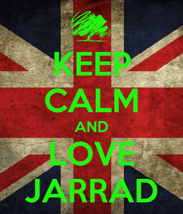 KEEP CALM AND LOVE JARRAD