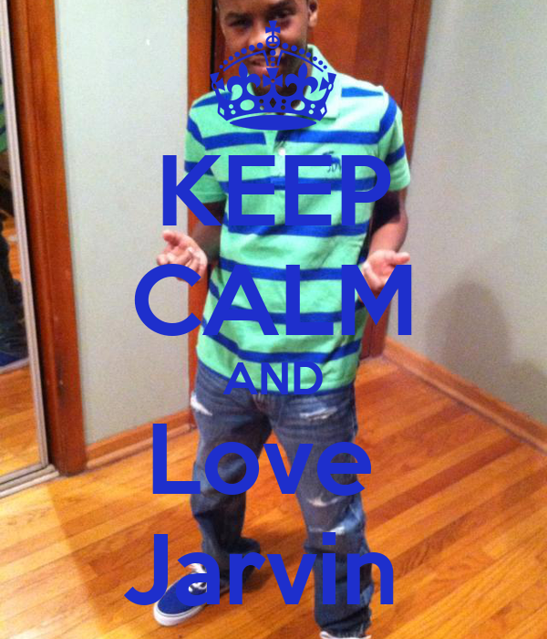 KEEP CALM AND Love  Jarvin