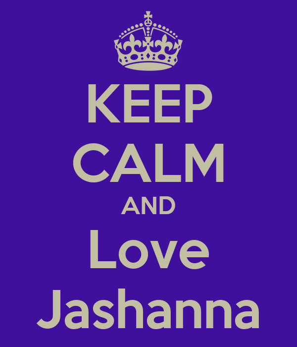 KEEP CALM AND Love Jashanna