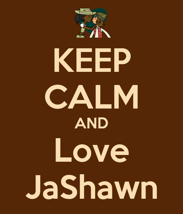 KEEP CALM AND Love JaShawn