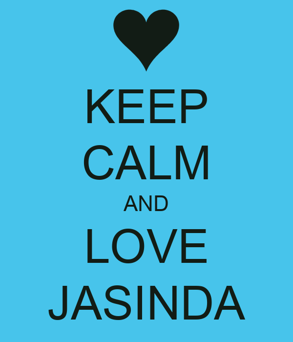 KEEP CALM AND LOVE JASINDA