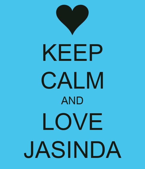 KEEP CALM AND LOVE JASINDA