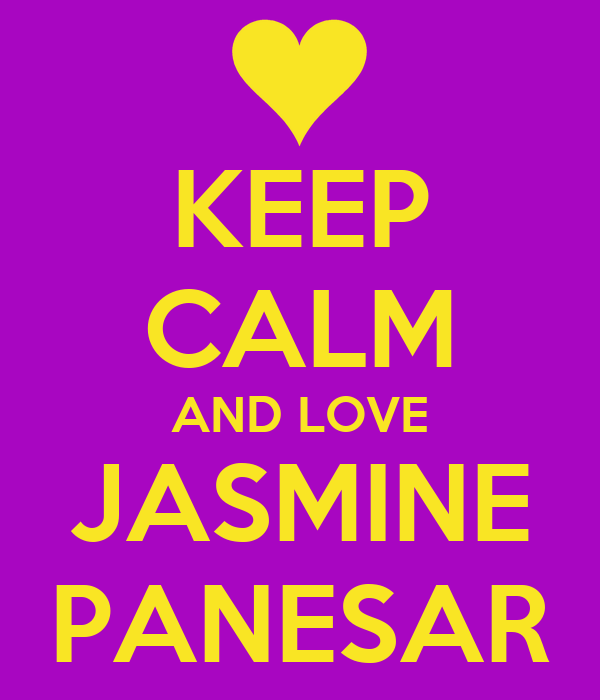 KEEP CALM AND LOVE JASMINE PANESAR