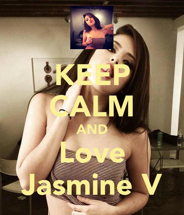 KEEP CALM AND Love Jasmine V