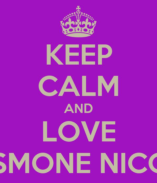 KEEP CALM AND LOVE JASMONE NICOLE