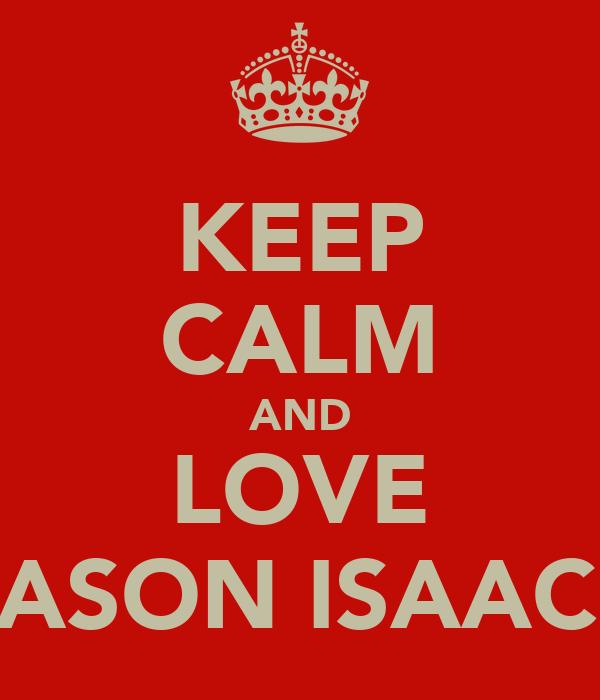 KEEP CALM AND LOVE JASON ISAACS