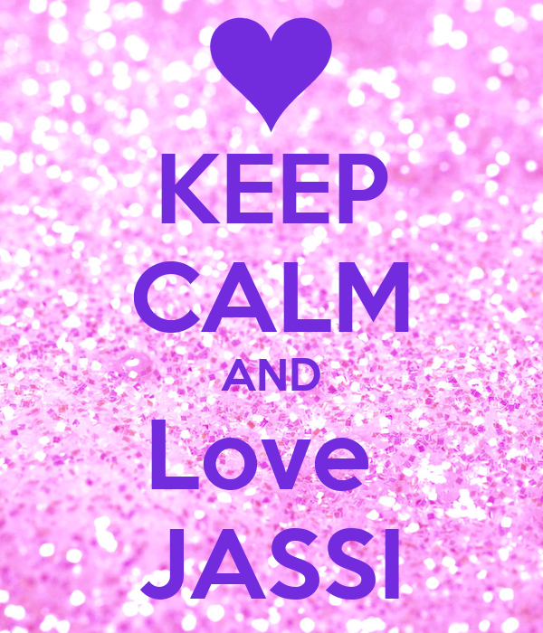 KEEP CALM AND Love  JASSI