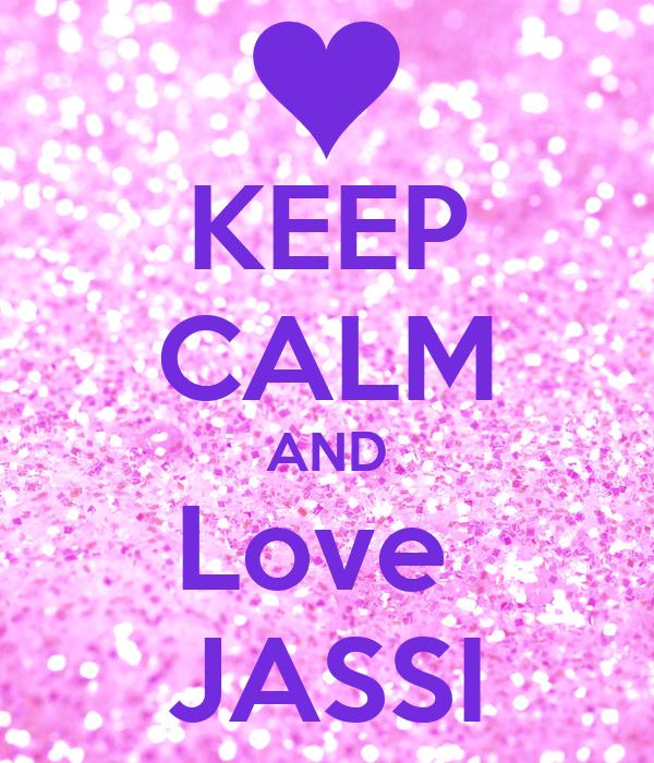 KEEP CALM AND Love  JASSI