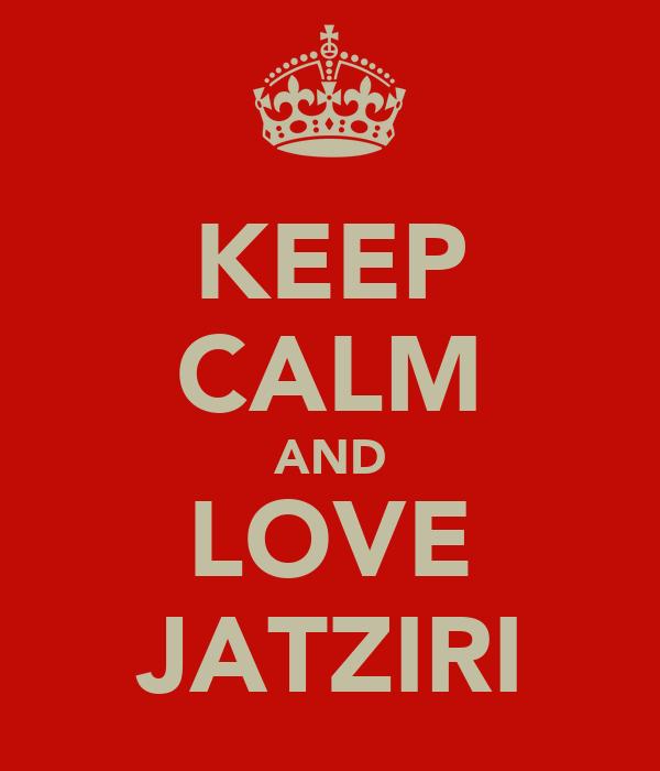 KEEP CALM AND LOVE JATZIRI