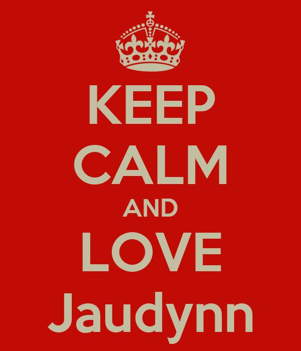 KEEP CALM AND LOVE Jaudynn