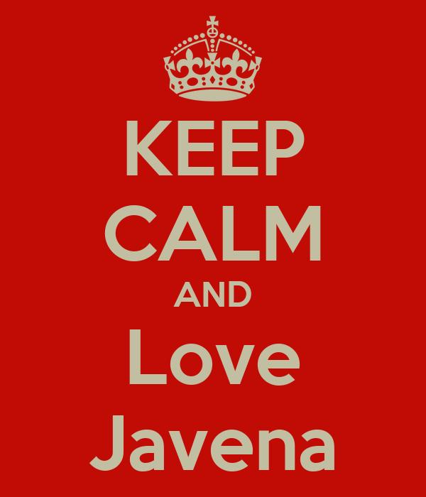 KEEP CALM AND Love Javena