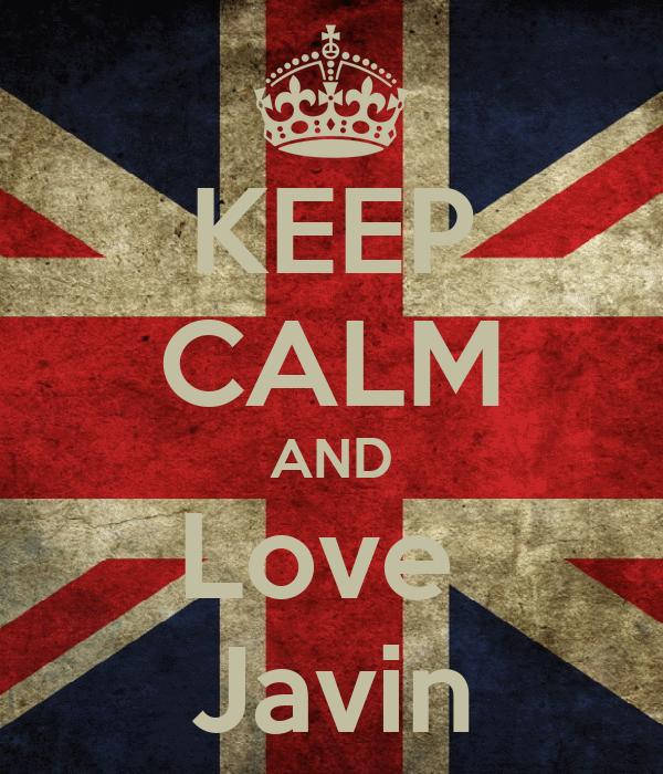 KEEP CALM AND Love  Javin