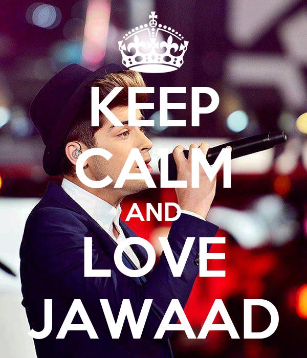 KEEP CALM AND LOVE JAWAAD
