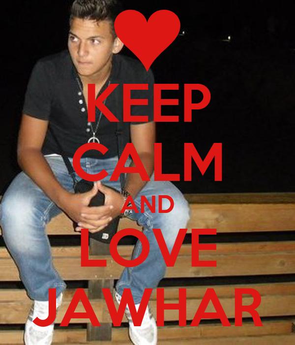 KEEP CALM AND LOVE JAWHAR