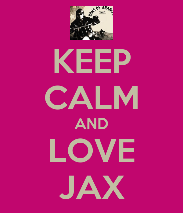 KEEP CALM AND LOVE JAX