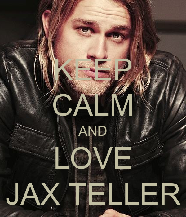 KEEP CALM AND LOVE JAX TELLER
